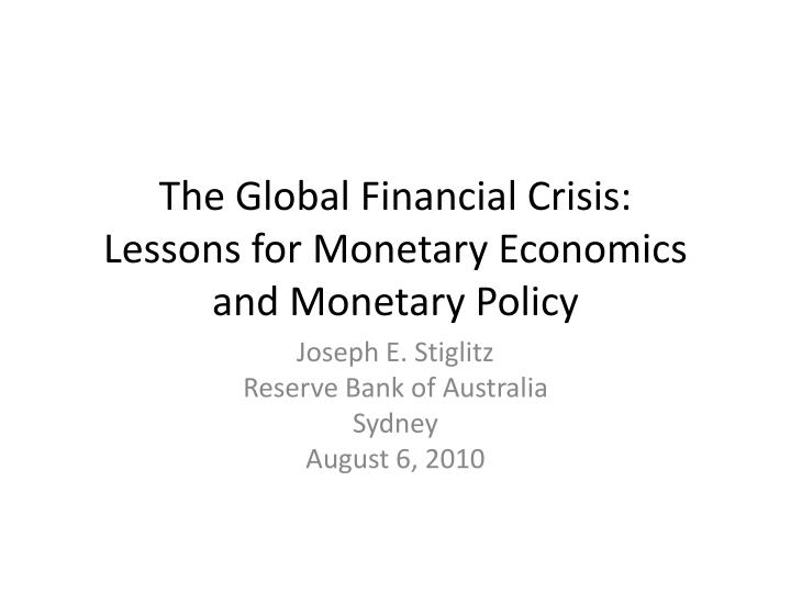 the global financial crisis lessons for monetary economics and monetary policy n.