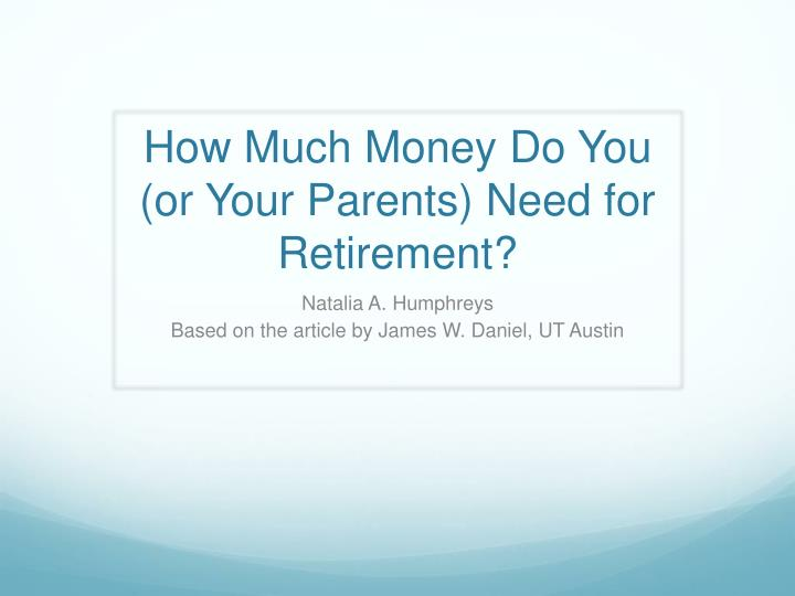 how much money do you or your parents need for retirement n.