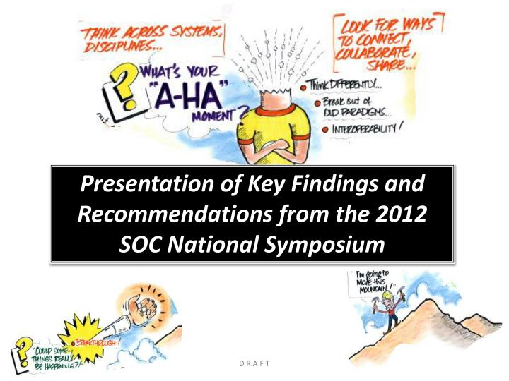 presentation of key findings and recommendations from the 2012 soc national symposium n.