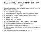 incomes not specified in section 56
