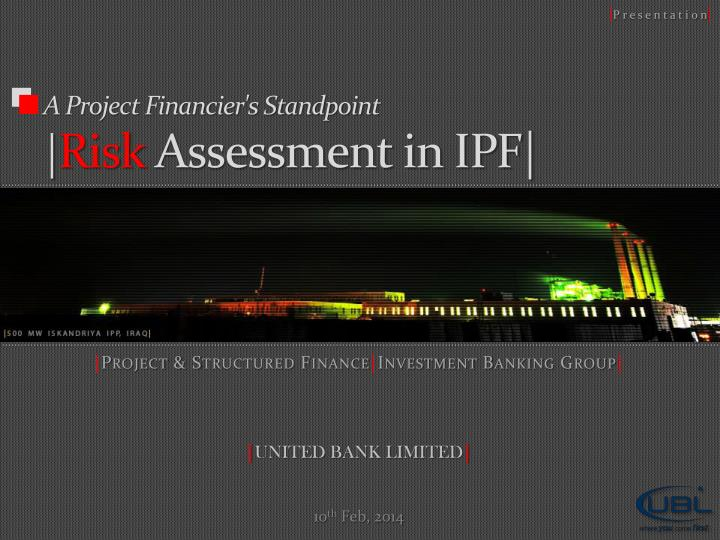 a project financier s standpoint risk assessment in ipf n.