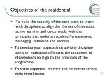 objectives of the residential1