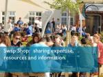 swap shop sharing expertise resources and information
