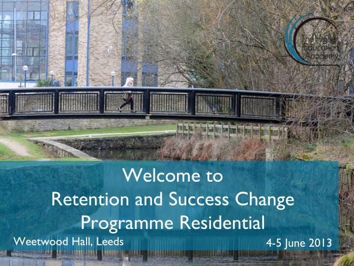 welcome to retention and success change programme residential n.