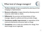 what kind of change managers