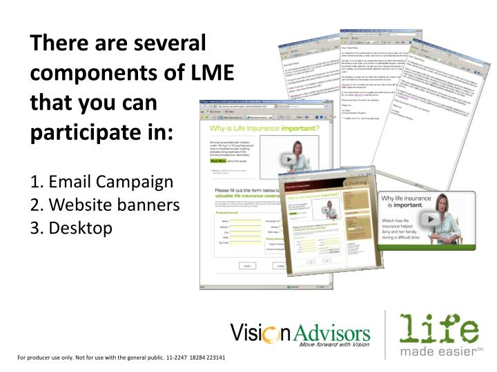 There are several components of LME that you can participate in: