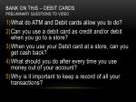 bank on this debit cards preliminary questions to video