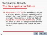 substantial breach the bias against forfeiture