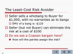 the least cost risk avoider4
