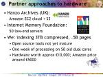 partner approaches to hardware