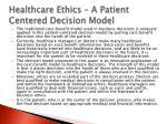 healthcare ethics a patient centered decision model3