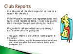 club reports