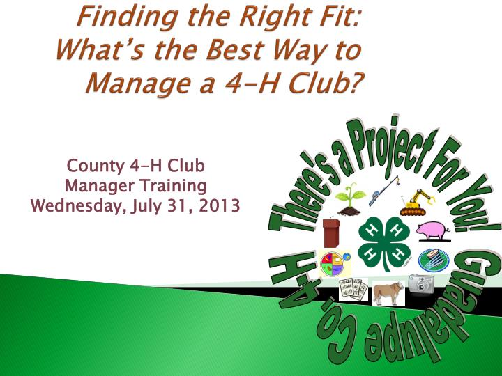 finding the right fit what s the best way to manage a 4 h club n.