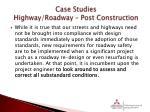 case studies highway roadway post construction