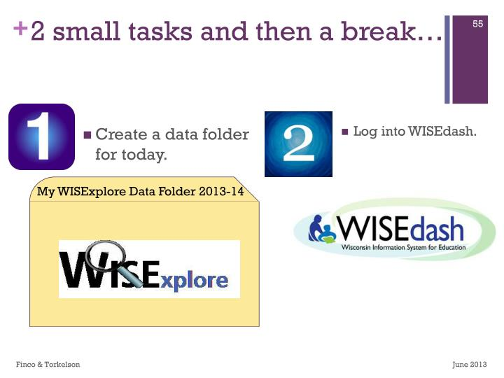 2 small tasks and then a break…