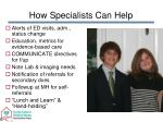how specialists can help