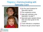 registry communicating with specialty care
