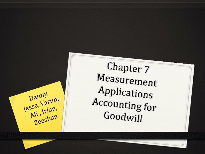 chapter 7 measurement applications accounting for goodwill n.