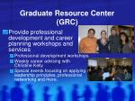 graduate resource center grc2