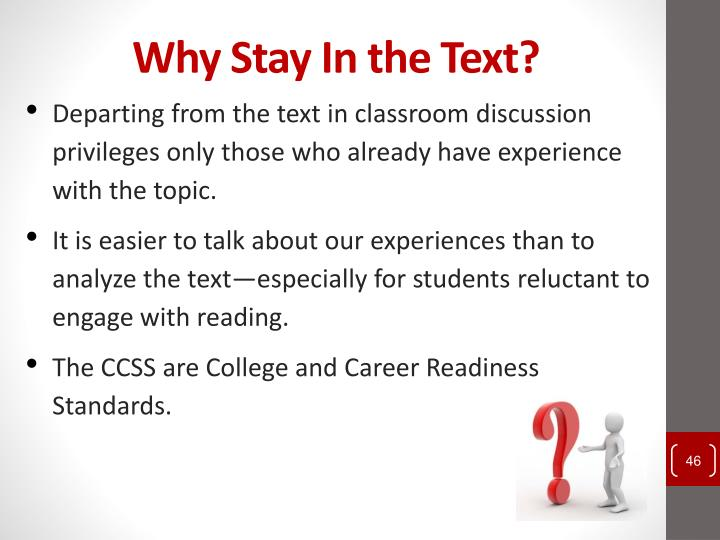 Why Stay In the Text?