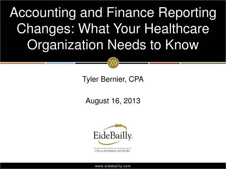 accounting and finance reporting changes what your healthcare organization needs to know n.