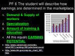 pf 6 the student will describe how earnings are determined in the marketplace1