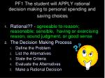 pf1 the student will apply rational decision making to personal spending and saving choices1