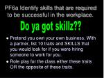 pf6a identify skills that are required to be successful in the workplace