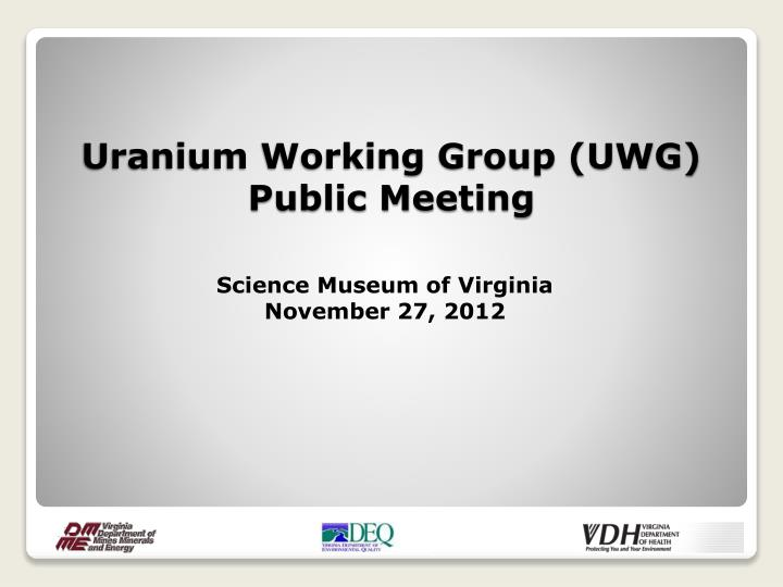 uranium working group uwg public meeting n.