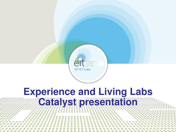 experience and living labs catalyst presentation n.