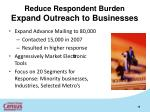 reduce respondent burden expand outreach to businesses