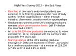 high fliers survey 2012 the bad news