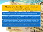 meaning of in the ordinary course of business in section 185 of ca 2013