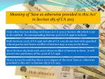 meaning of save as otherwise provided in this act in section 185 of ca 2013