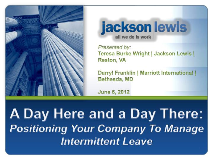 a day here and a day there positioning your company to manage intermittent leave n.