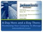 a day here and a day there positioning your company to manage intermittent leave