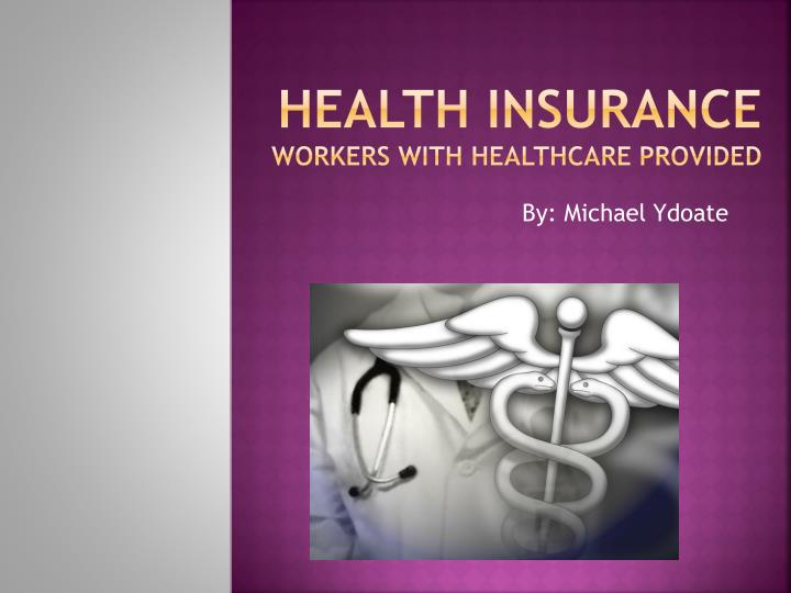 health insurance workers with healthcare provided n.