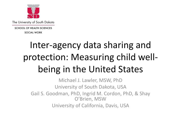 inter agency data sharing and protection measuring child well being in the united states n.