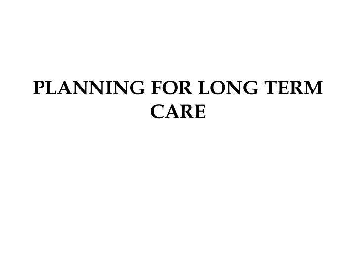planning for long term care n.
