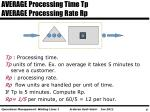 average processing time tp average processing rate rp