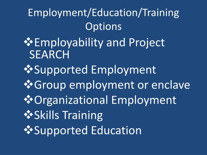 Employment/Education/Training Options