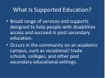 what is supported education