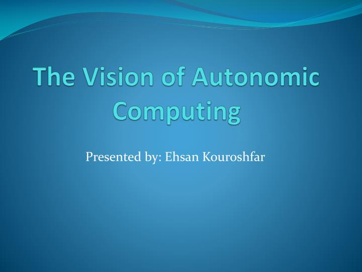 the vision of autonomic computing n.