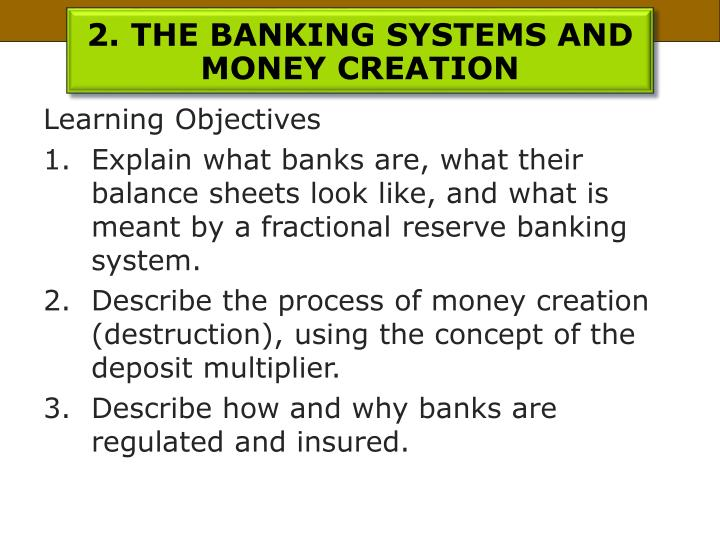2. THE BANKING SYSTEMS AND MONEY CREATION