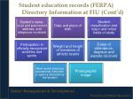 student education records ferpa directory information at fiu cont d