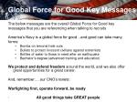 global force for good key messages
