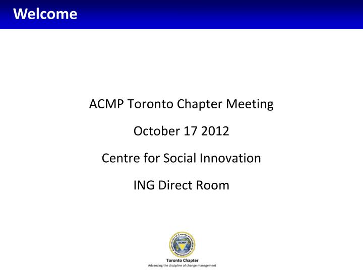 acmp toronto chapter meeting october 17 2012 centre for social innovation ing direct room n.