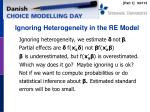 ignoring heterogeneity in the re model
