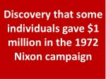 discovery that some individuals gave 1 million in the 1972 nixon campaign