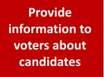provide information to voters about candidates